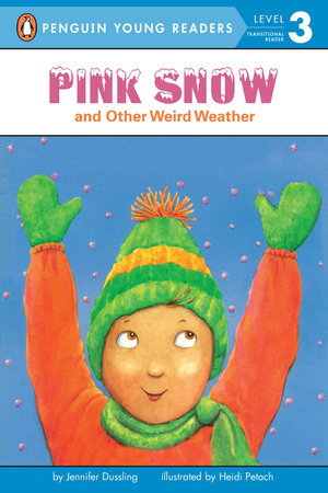 Pink Snow and Other Weird Weather by Jennifer Dussling