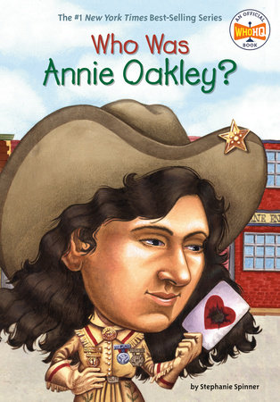 Who Was Annie Oakley? by Stephanie Spinner and Who HQ