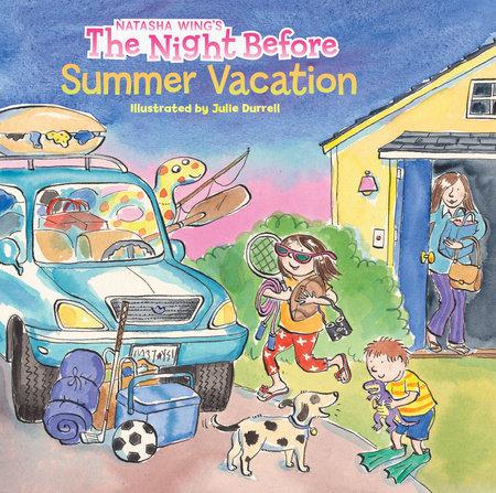 The Night Before Summer Vacation by Natasha Wing
