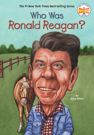 Who Was Ronald Reagan? by Joyce Milton and Who HQ