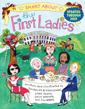 Smart About the First Ladies by Sally Warner; Illustrated by Jon Buller