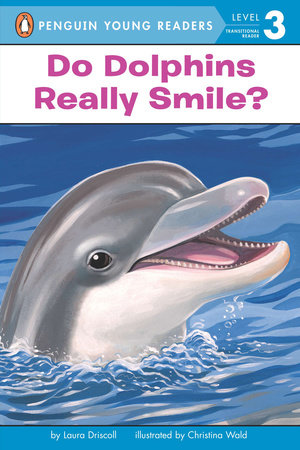 Do dolphins really smile by laura driscoll penguinrandomhouse do dolphins really smile by laura driscoll fandeluxe Gallery