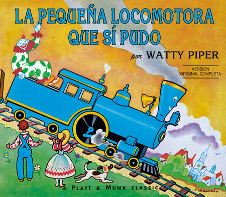 La Pequena Locomotora Que Si Pudo by Watty Piper