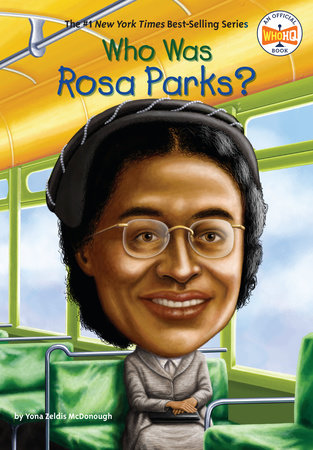 Who Was Rosa Parks? by Yona Zeldis McDonough and Who HQ