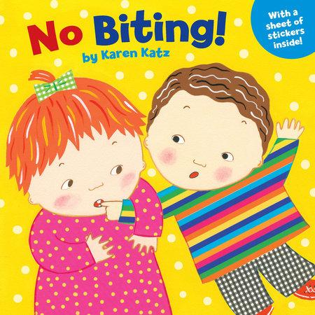 No Biting! by Karen Katz