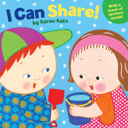 I Can Share! by Karen Katz