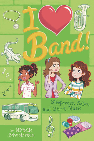 Sleepovers, Solos, and Sheet Music #3 by Michelle Schusterman