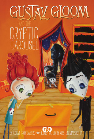 Gustav Gloom and the Cryptic Carousel #4 by Adam-Troy Castro