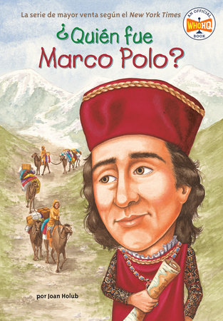 ¿Quién fue Marco Polo? by Joan Holub; Illustrated by John O'Brien