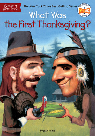 What Was the First Thanksgiving? by Joan Holub and Who HQ