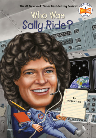 Who Was Sally Ride? by Megan Stine and Who HQ