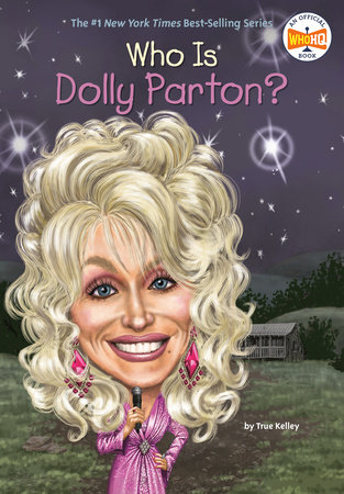 Who Is Dolly Parton? by True Kelley and Who HQ