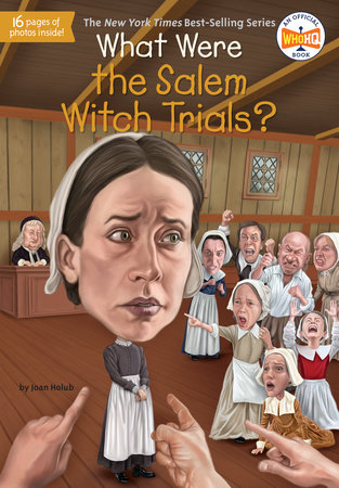 What Were the Salem Witch Trials? by Joan Holub and Who HQ