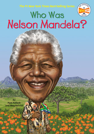 Who Was Nelson Mandela? by Pam Pollack and Who HQ