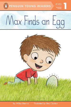 Max Finds an Egg by Wiley Blevins