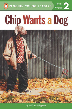 Chip Wants a Dog by William Wegman