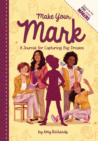 Make Your Mark: A Journal for Capturing Big Dreams by Amy Richards