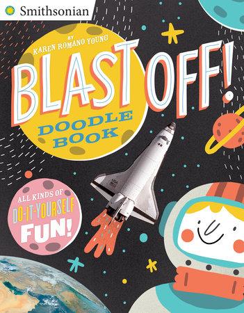 Blast Off! Doodle Book by Karen Romano Young