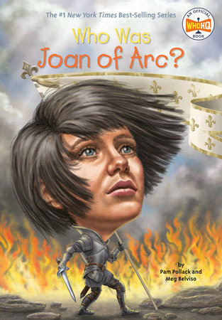 Who Was Joan of Arc? by Pam Pollack, Meg Belviso and Who HQ