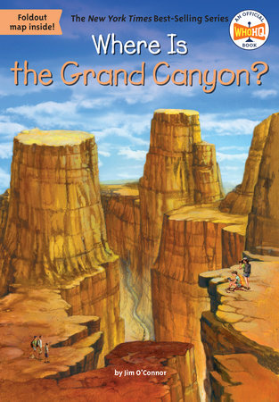 Where Is the Grand Canyon? by Jim O'Connor and Who HQ