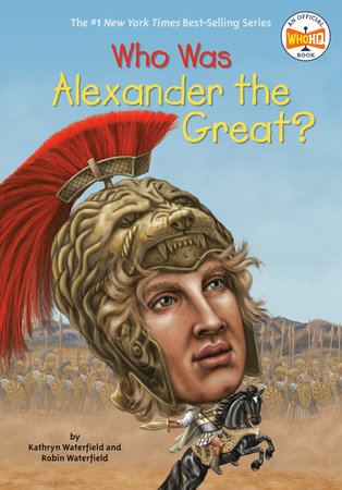 Who Was Alexander the Great? by Kathryn Waterfield, Robin Waterfield and Who HQ