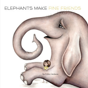 Elephants Make Fine Friends
