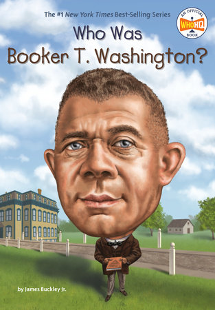 Who Was Booker T. Washington? by James Buckley, Jr. and Who HQ