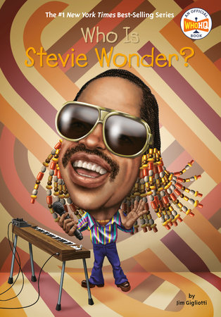 Who Is Stevie Wonder? by Jim Gigliotti and Who HQ