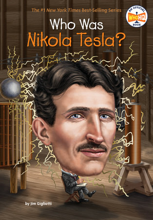 Who Was Nikola Tesla? by Jim Gigliotti and Who HQ
