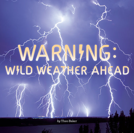Warning: Wild Weather Ahead by Theo Baker