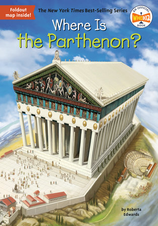 Where Is the Parthenon? by Roberta Edwards and Who HQ