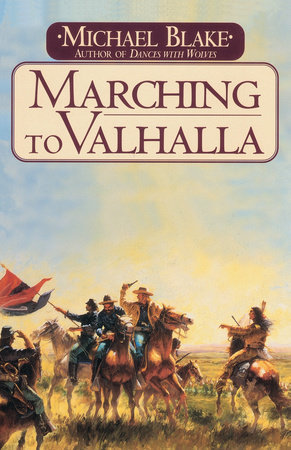 Marching to Valhalla by Michael Blake