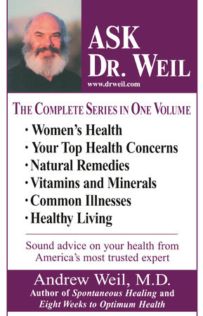 Ask Dr. Weil Omnibus #1 by Andrew Weil, M.D.