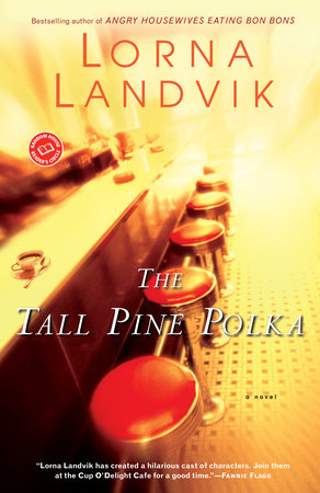 The Tall Pine Polka by Lorna Landvik