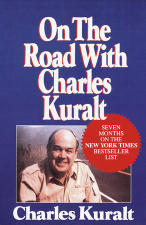 On the Road with Charles Kuralt by Charles Kuralt