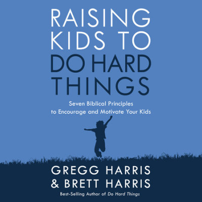 Raising Kids to Do Hard Things cover
