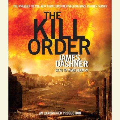 The Kill Order (Maze Runner, Book Four; Origin) cover