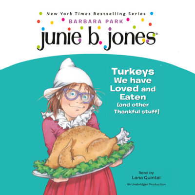 Junie B., First Grader: Turkeys We Have Loved and Eaten (and Other Thankful Stuff) (Junie B. Jones) cover