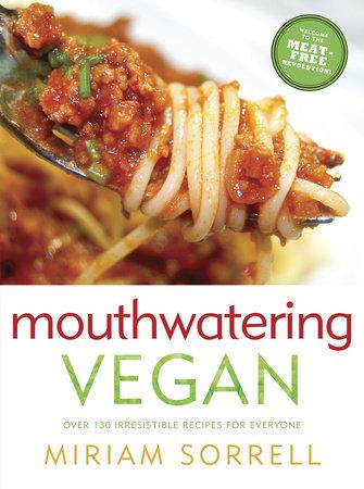 Mouthwatering Vegan by Miriam Sorrell