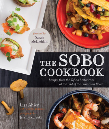 The Sobo Cookbook by Lisa Ahier and Andrew Morrison