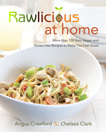 Rawlicious at Home by Angus Crawford and Chelsea Clark
