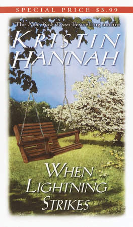 When Lightning Strikes by Kristin Hannah