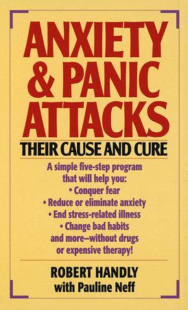 Anxiety & Panic Attacks by Robert Handly and Pauline Neff
