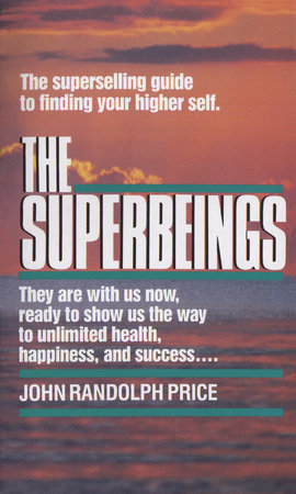 The Superbeings by John Randolph Price