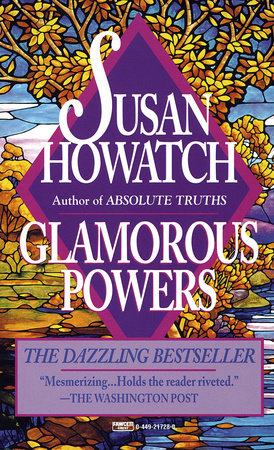 Glamorous Powers by Susan Howatch