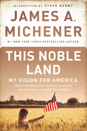 This Noble Land by James A. Michener