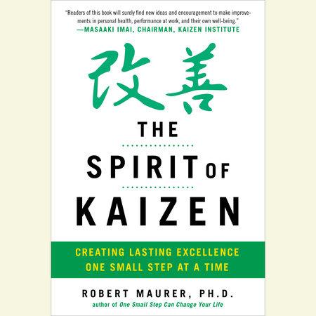 The Spirit of Kaizen by Bob Maurer