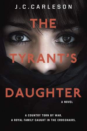 The Tyrant's Daughter by J.C. Carleson