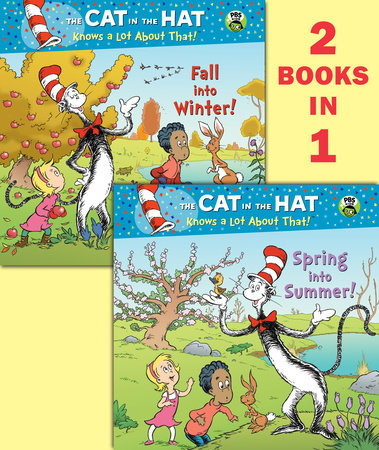 Spring into Summer!/Fall into Winter!(Dr. Seuss/The Cat in the Hat Knows a Lot About That!) by Tish Rabe