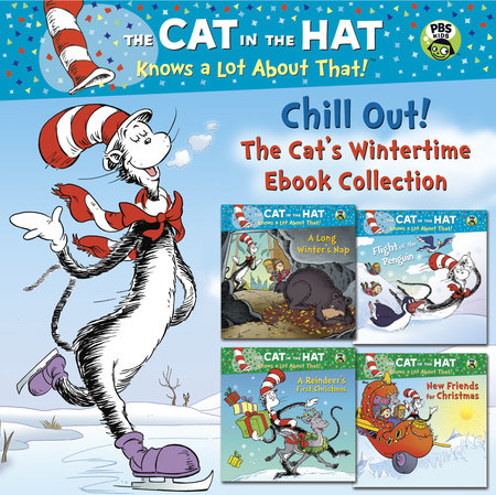 Chill Out! The Cat's Wintertime Ebook Collection (Dr. Seuss/Cat in the Hat) by Tish Rabe